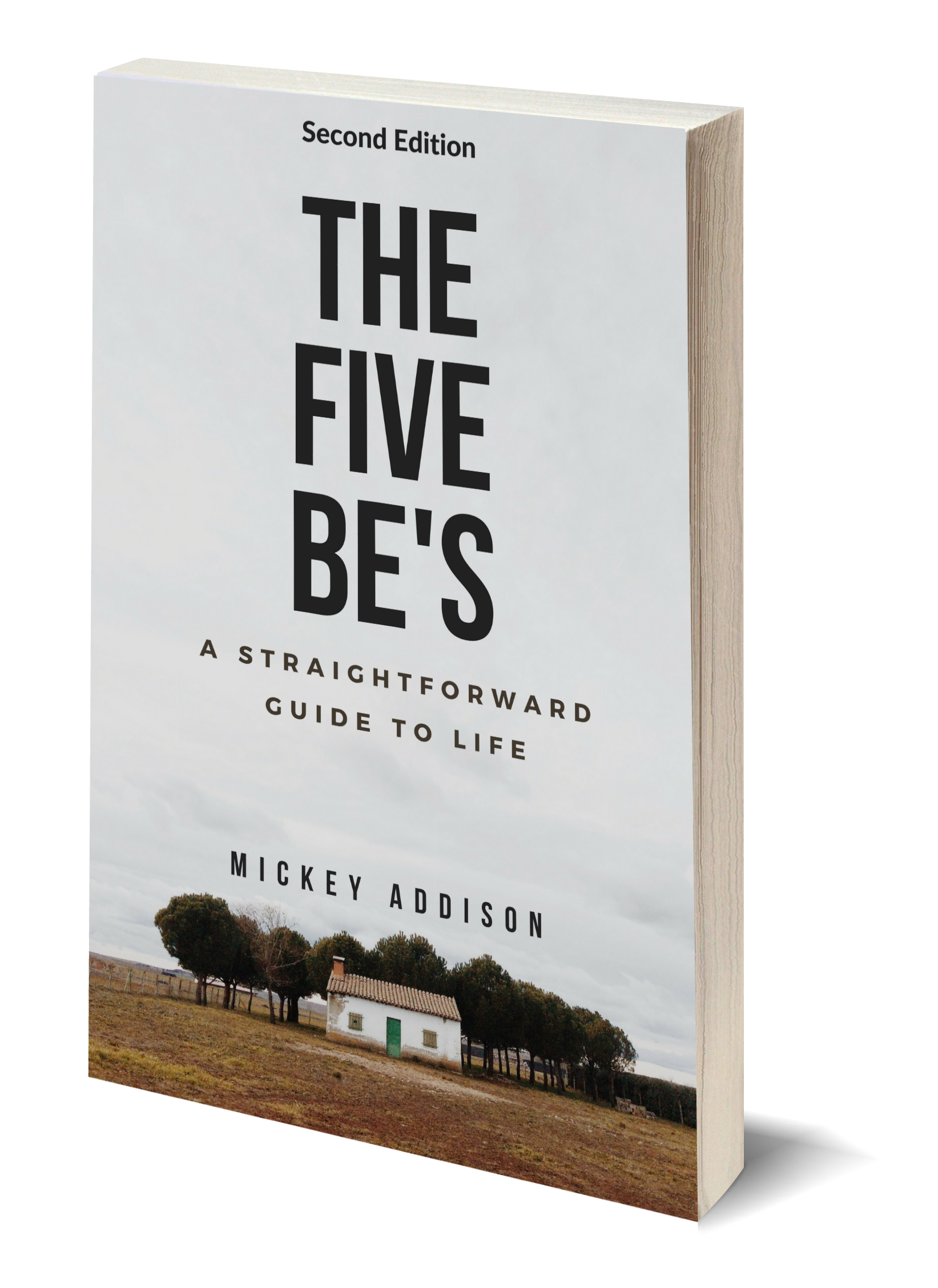 The Five Be's: A Straighforward Guide to Life